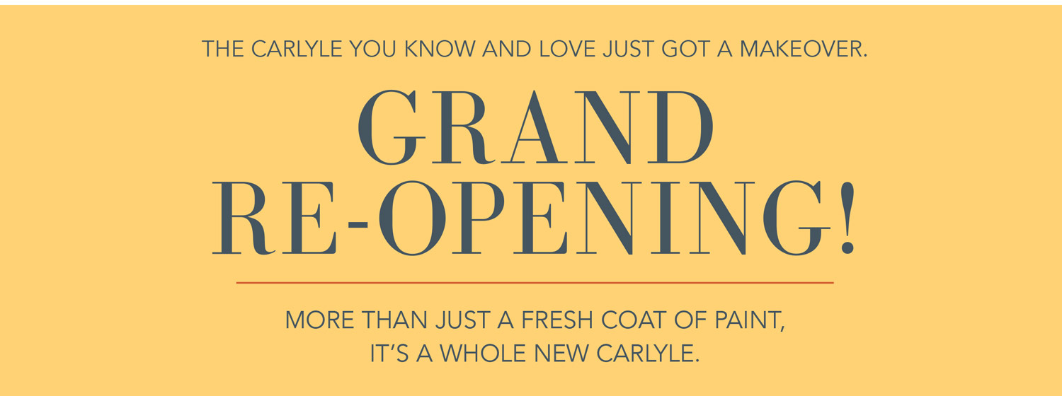 Carlyle Grand Re-Opening
